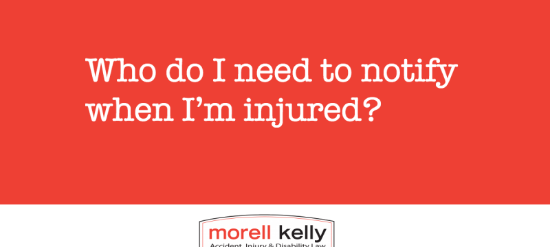 Who do I need to notify when i'm injured?