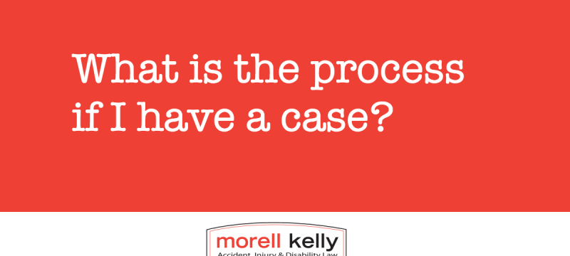 What is the process if I have a case?
