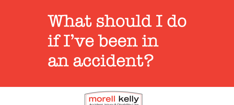 What should I do if I've been in an accident ?