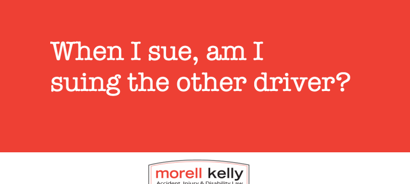 When I sue, am I suing the other driver?
