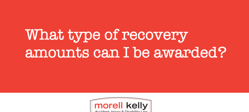 What type of recovery amounts can be awarded when you are injured?
